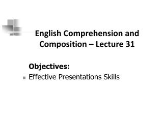 English Comprehension and Composition � Lecture 31