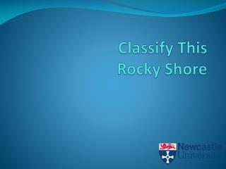 Classify This Rocky Shore