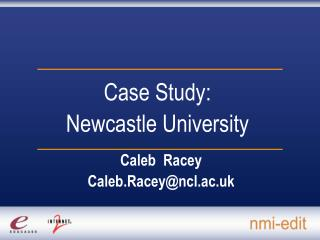 Case Study:  Newcastle University