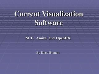 Current Visualization Software