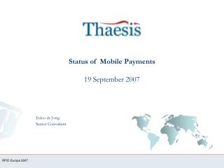 Status of  Mobile Payments 19 September 2007