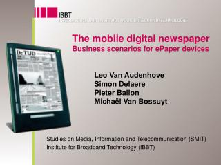 The mobile digital newspaper Business scenarios for ePaper devices    Leo Van Audenhove   Simon Delaere  Pieter Ballon