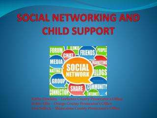 SOCIAL NETWORKING AND CHILD SUPPORT