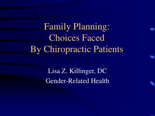 Family Planning: Choices Faced  By Chiropractic Patients