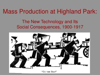 Mass Production at Highland Park: