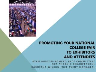 Promoting your  National College  Fair  to  Exhibitors  and  Attendees