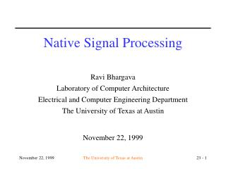 Native Signal Processing