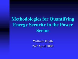 Methodologies for Quantifying Energy Security in the Power Sector