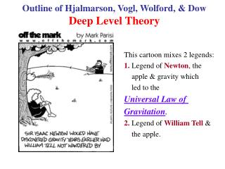 This cartoon mixes two legends:   1. The legend of Newton, the apple      gravity which led to the      Universal Law of