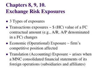 Chapters 8, 9, 10.  Exchange Risk Exposures