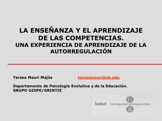 Teresa Mauri Majós  t eresamauri@ub Departamento de Psicología Evolutiva y de la Educación.