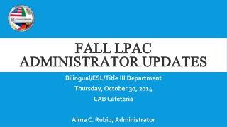 Fall lpac  administrator updates