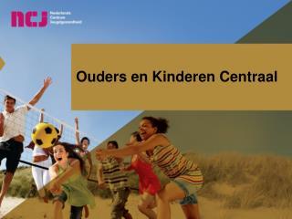 Ouders en Kinderen Centraal