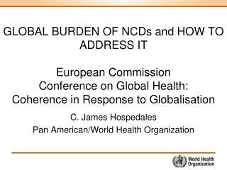 C. James Hospedales Pan American/World Health Organization