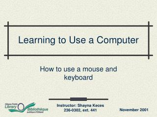Learning to Use a Computer