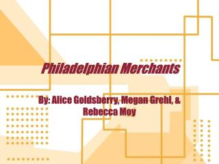 Philadelphian Merchants