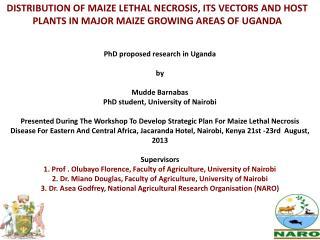 PhD proposed research in Uganda   by   Mudde Barnabas PhD student, University of Nairobi