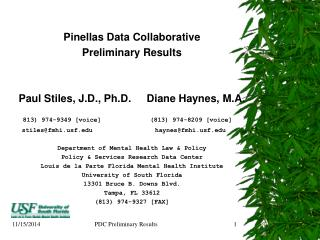Pinellas Data Collaborative Preliminary Results Paul Stiles, J.D., Ph.D.	Diane Haynes, M.A.