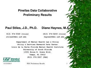 Pinellas Data Collaborative Preliminary Results Paul Stiles, J.D., Ph.D.Diane Haynes, M.A.