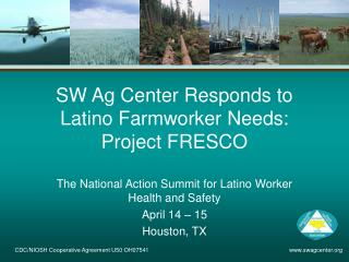 SW Ag Center Responds to Latino Farmworker Needs:  Project FRESCO