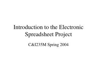 Introduction to the Electronic Spreadsheet Project
