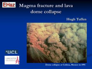 Magma fracture and lava  dome collapse