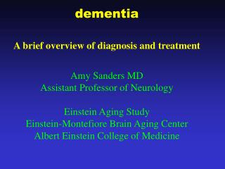 dementia A brief overview of diagnosis and treatment Amy Sanders MD