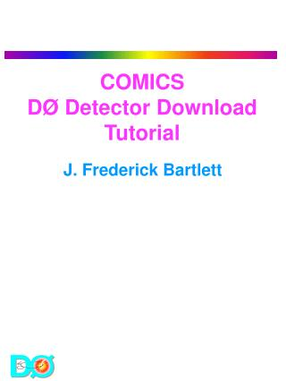 COMICS DØ Detector Download Tutorial