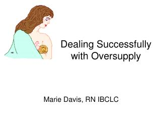 Dealing Successfully with Oversupply