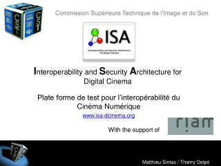 I nteroperability and  S ecurity  A rchitecture for Digital Cinema