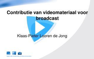 Contributie van videomateriaal voor broadcast