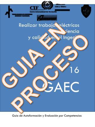 Realizar trabajos eléctricos con eficiencia  y calidad en el Ingenio  16 GAEC