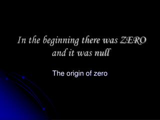 In the beginning there was ZERO and it was null