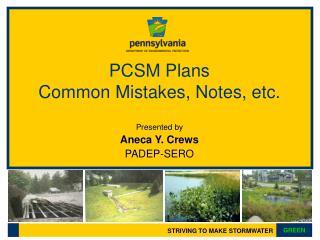PCSM Plans Common Mistakes, Notes, etc.