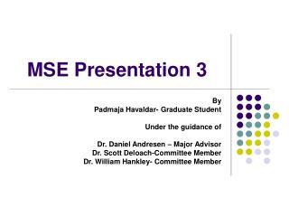 MSE Presentation 3