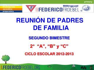 """REUNIÓN DE PADRES DE FAMILIA SEGUNDO BIMESTRE 2°  """"A"""", """"B"""" y """"C""""  CICLO ESCOLAR 2012-2013"""