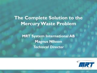 The Complete Solution to the Mercury Waste Problem