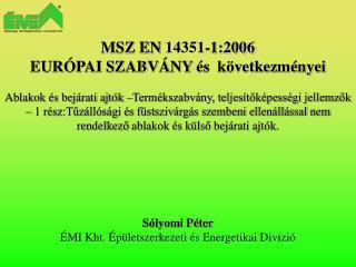 Sólyomi Péter ÉMI Kht. Épületszerkezeti és Energetikai Divízió
