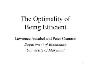 The Optimality of  Being Efficient