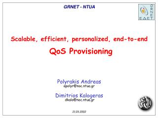 Scalable, efficient, personalized, end-to-end  QoS Provisioning