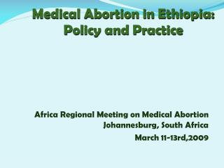 Medical Abortion in Ethiopia: Policy and Practice