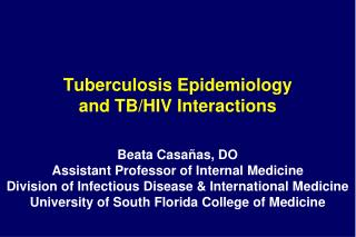 Tuberculosis Epidemiology  and TB/HIV Interactions