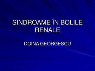 SINDROAME  �N BOLILE RENALE