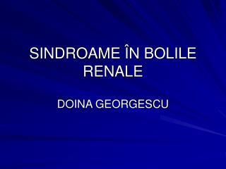 SINDROAME  ÎN BOLILE RENALE