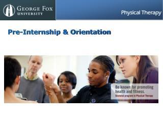 Pre-Internship & Orientation