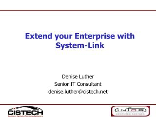 Denise Luther Senior IT Consultant denise.luther@cistech