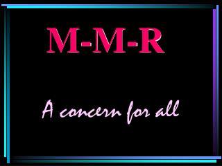 M-M-R