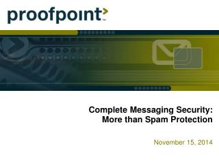 Complete Messaging Security:  More than Spam Protection