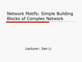Network Motifs: Simple Building Blocks of Complex Network