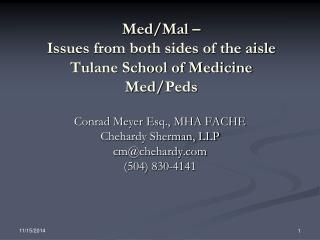 Med/Mal –  Issues from both sides of the aisle Tulane School of Medicine Med/ Peds